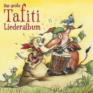 Das Groáe Tafiti-Liederalbum