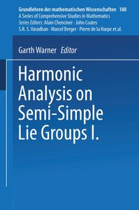 Harmonic Analysis on Semi-Simple Lie Groups I