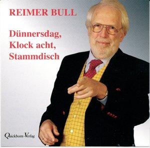 Bull, R: Dünnersdag, Klock acht, Stammdisch/CD