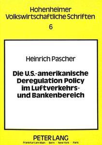 Die U.S.-amerikanische Deregulation Policy im Luftverkehrs- und