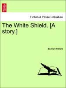 The White Shield. [A story.]