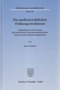 Die medizinrechtlichen Ordnungsstrukturen