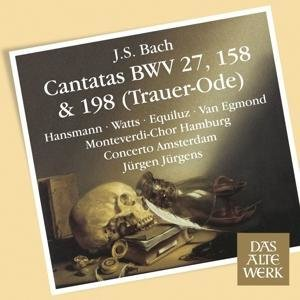 Cantatas BWV 27,158 & 198 (Trauer-Ode)