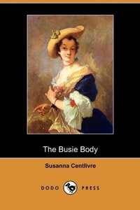 The Busie Body (Dodo Press)