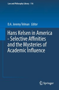 Hans Kelsen in America - Selective Affinities and the Mysteries