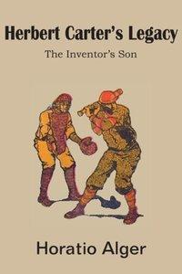 Herbert Carter's Legacy, The Inventor's Son