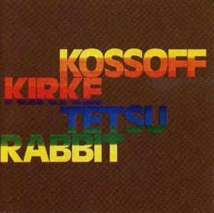 Kossoff,Kirke,Tetsu,Rabbit