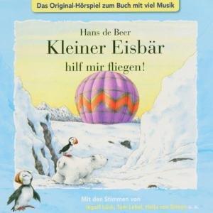Kleiner Eisbär hilf mir fliegen! CD