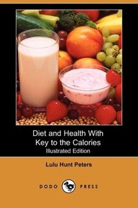 Diet and Health with Key to the Calories (Illustrated Edition) (