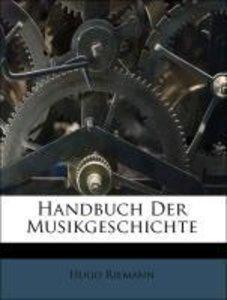 Handbuch der Musikgeschichte, 1. Theil, Neunte Auflage