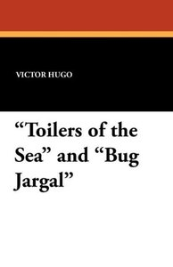 """Toilers of the Sea"" and ""Bug Jargal"""