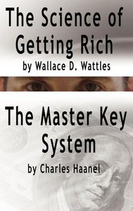 The Science of Getting Rich by Wallace D. Wattles AND The Master