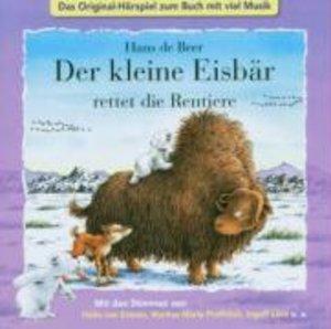 Der kleine Eisbär rettet die Rentiere. CD