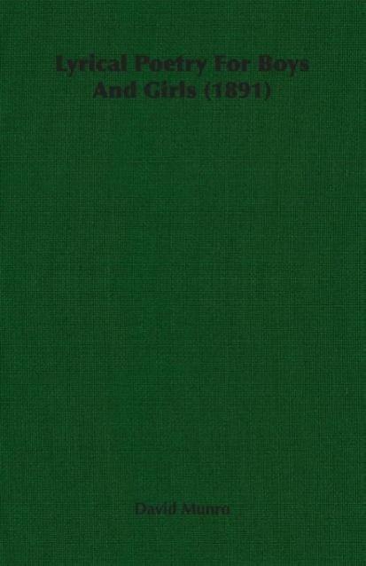 Lyrical Poetry For Boys And Girls (1891) - zum Schließen ins Bild klicken