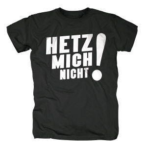 HETZ MICH NICHT! T-SHIRT,GRÖßE M,SCHWARZ