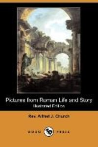 Pictures from Roman Life and Story (Illustrated Edition) (Dodo P