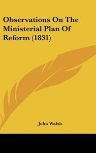 Observations On The Ministerial Plan Of Reform (1831)