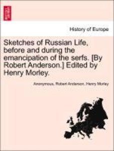 Sketches of Russian Life, before and during the emancipation of