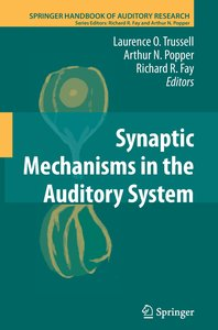 Synaptic Mechanisms in the Auditory System