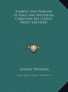 Symbols and Emblems of Early and Mediaeval Christian Art (LARGE