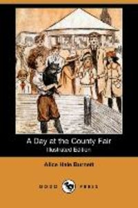 A Day at the County Fair (Illustrated Edition) (Dodo Press)