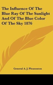 The Influence Of The Blue Ray Of The Sunlight And Of The Blue Co