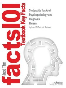 Studyguide for Adult Psychopathology and Diagnosis by Hersen, IS