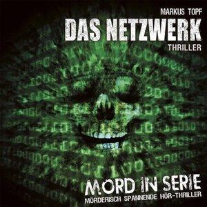 Mord in Serie: Das Netzwerk