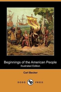 Beginnings of the American People (Illustrated Edition) (Dodo Pr