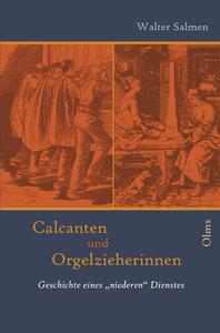 Calcanten und Orgelzieherinnen