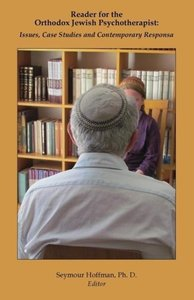 Reader for the Orthodox Jewish Psychotherapist: Issues, Case Stu