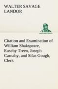 Citation and Examination of William Shakspeare, Euseby Treen, Jo