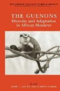 The Guenons: Diversity and Adaptation in African Monkeys