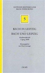 Bach in Leipzig - Bach und Leipzig