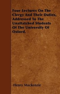 Four Lectures On The Clergy And Their Duties, Addressed To The U