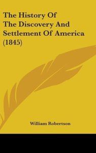 The History Of The Discovery And Settlement Of America (1845)