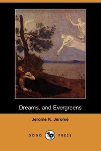 DREAMS & EVERGREENS (DODO PRES