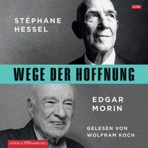 St?phane Hessel/Edgar Morin: Wege Der Hoffnung