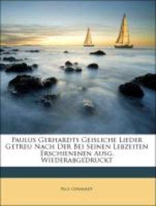 Paulus Gerhardts geistliche Lieder. Zweiter Abdruck