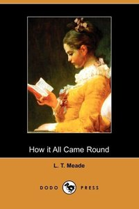 How It All Came Round (Dodo Press)