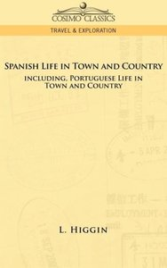 Spanish Life in Town and Country, including Portuguese Life in T