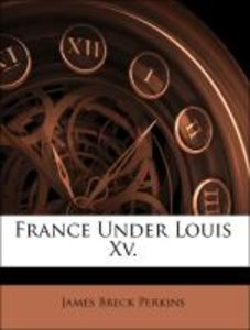 France Under Louis Xv.