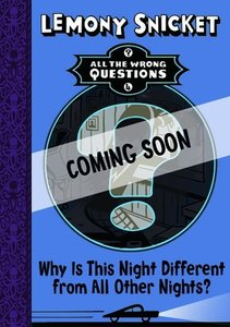 All the Wrong Questions 4: Why is this Night Different to All Ot