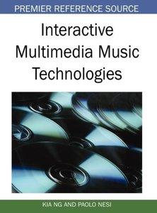 Interactive Multimedia Music Technologies