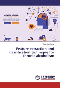 Feature extraction and classification technique for chronic alco