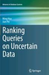 Ranking Queries on Uncertain Data