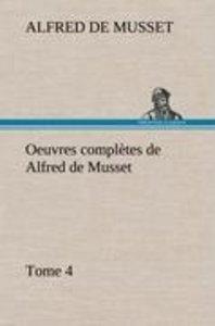 Oeuvres complètes de Alfred de Musset - Tome 4