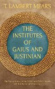 The Institutes of Gaius and Justinian