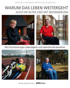 Warum das Leben weitergeht auch im Alter und mit Behinderung