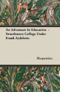 An Adventure In Education - Swarthmore College Under Frank Ayde